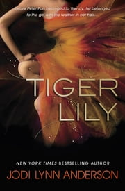 Tiger Lily ebook by Jodi Lynn Anderson