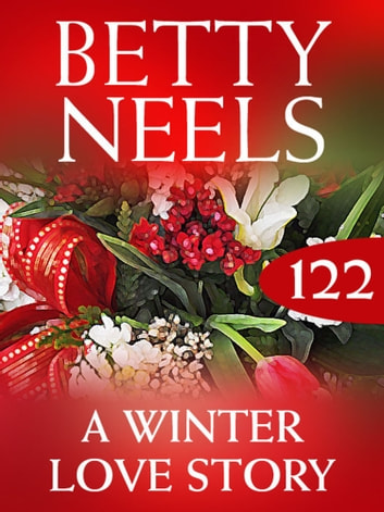 A Winter Love Story (Mills & Boon M&B) (Betty Neels Collection, Book 122) ebook by Betty Neels