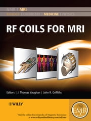 RF Coils for MRI ebook by J. Thomas Vaughan,John R. Griffiths
