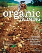 Organic Farming ebook by Peter V. Fossel