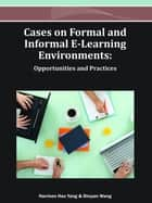 Cases on Formal and Informal E-Learning Environments ebook by Harrison Hao Yang,Shuyan Wang