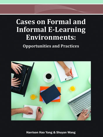 Cases on Formal and Informal E-Learning Environments - Opportunities and Practices ebook by