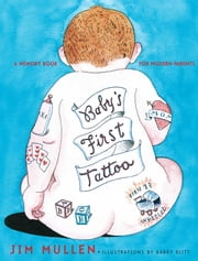 Baby's First Tattoo - A Memory Book for Modern Parents ebook by Jim Mullen
