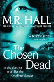 The Chosen Dead - Coroner Jenny Cooper mystery -book 5 ebook by M. R. Hall