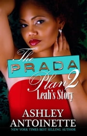 The Prada Plan 2: Leah's Story ebook by Ashley Antoinette