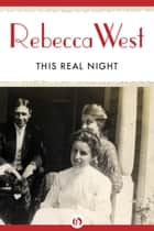 This Real Night ebook by Rebecca West