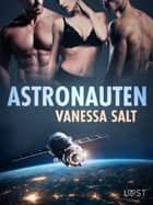 Astronauten - erotisk novell ebook by Vanessa Salt