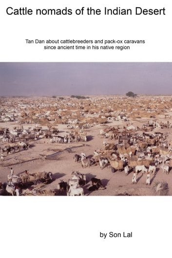 Cattle Nomads Of The Indian Desert ebook by Son Lal
