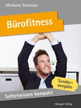 Sofortwissen kompakt: Bürofitness - Power in 50 x 2 Minuten ebook by Michaela Schneider