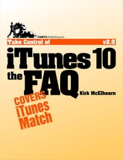 Take Control of iTunes 10: The FAQ ebook by Kirk McElhearn