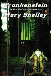 Frankenstein - or the Modern Prometheus ebook by Mary Wollstonecraft Godwin Shelley