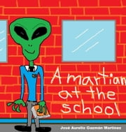 A martian at the school ebook by José Aurelio Guzmán Martínez