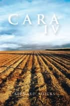 Cara Iv ebook by Bernard Stocks