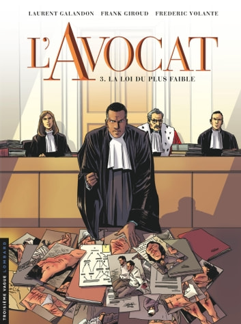L'Avocat - Tome 3 - La Loi du plus faible ebook by Volante,Giroud,Laurent Galandon