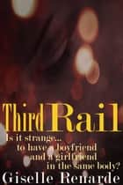 Third Rail eBook by Giselle Renarde