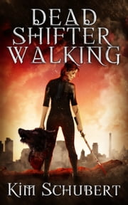 Dead Shifter Walking ebook by Kim Schubert