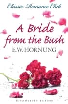 A Bride from the Bush eBook by E.W. Hornung