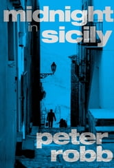 Midnight in Sicily ebook by Peter Robb