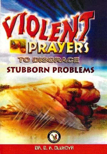 Violent prayers to disgrace stubborn problems ebook by dr d k violent prayers to disgrace stubborn problems ebook by dr d k olukoya fandeluxe Image collections