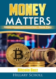 Money Matters Bitcoin Buzz Report ebook by Hillary Scholl