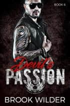 Devil's Passion - Devil's Martyrs MC, #6 ebook by Brook Wilder