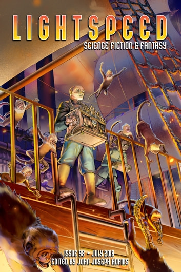 Lightspeed Magazine, Issue 98 (July 2018) ebook by John Joseph Adams,James Beamon,Genevieve Valentine,Caroline M. Yoachim,Carrie Vaughn,Naomi Novik,Adam-Troy Castro,G.V. Anderson,Jay Lake,JY Yang