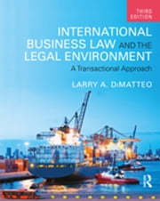 International Business Law and the Legal Environment - A Transactional Approach ebook by Larry A. DiMatteo