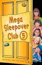 Mega Sleepover 5 (The Sleepover Club) ebook by Louis Catt, Fiona Cummings