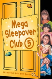 Mega Sleepover 5 (The Sleepover Club) ebook by Louis Catt,Fiona Cummings