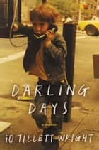 Darling Days ebook by iO Tillett Wright