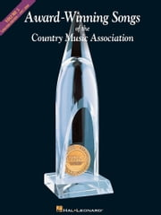 Award-Winning Songs of the Country Music Association (Songbook) - Volume 3: 1997-2008 ebook by Hal Leonard Corp.