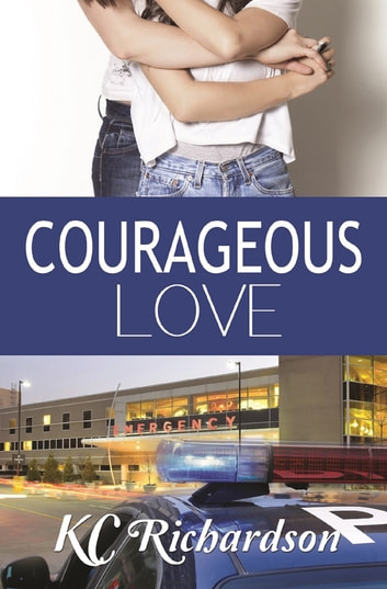 Courageous Love ebook by KC Richardson