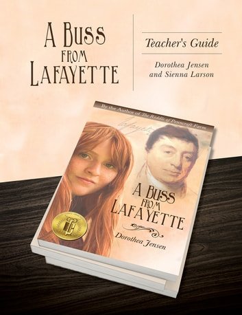 A Buss From Lafayette Teacher's Guide ebook by Dorothea Jensen,Sienna Larson