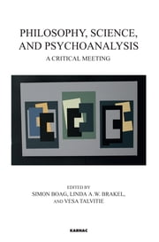 Philosophy, Science, and Psychoanalysis ebook by Simon Boag,Linda A. W. Brakel,Vesa Talvitie
