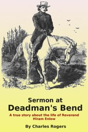 Sermon At Deadman's Bend ebook by Charles Rogers