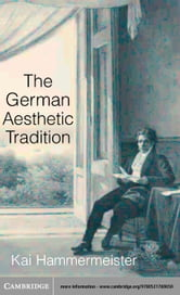 The German Aesthetic Tradition ebook by Hammermeister, Kai