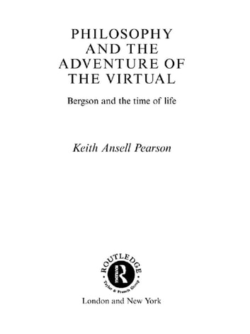 Philosophy and the Adventure of the Virtual ebook by Keith Ansell-Pearson,Keith Ansell Pearson
