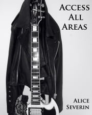 Access All Areas - Book One ebook by Alice Severin