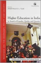 Higher Education in India - In Search of Equality, Quality and Quantity ebook by Jandhyala B. G. Tilak