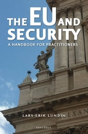 The EU and Security - A Handbook for Practitioners ebook by Lars-Erik Lundin