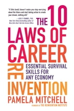 The 10 Laws of Career Reinvention, Essential Survival Skills for Any Economy