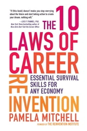 The 10 Laws of Career Reinvention - Essential Survival Skills for Any Economy ebook by Pamela Mitchell