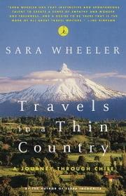 Travels in a Thin Country - A Journey Through Chile ebook by Sara Wheeler