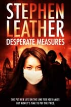 Desperate Measures ebook by Stephen Leather