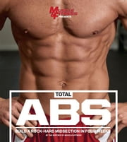 Total ABS: Build a Rock-Hard Midsection in Four Weeks ebook by Fitness, Muscle &.