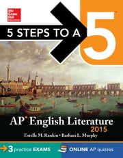 5 Steps to a 5 AP English Literature, 2015 Edition ebook by Estelle M. Rankin,Barbara L. Murphy
