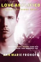 Love Amplified (Heavy Influence #3) ebook by Ann Marie Frohoff