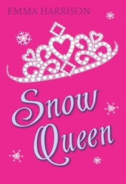 Snow Queen ebook by Emma Harrison