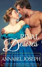 Rival Desires ebook by Annabel Joseph