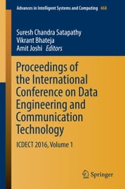 Proceedings of the International Conference on Data Engineering and Communication Technology - ICDECT 2016, Volume 1 ebook by Suresh Chandra Satapathy,Vikrant Bhateja,Amit Joshi